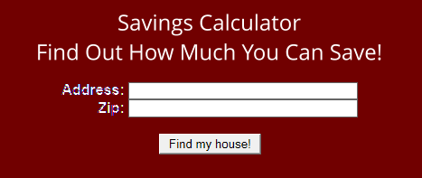 Savings CalculatorFind Out How Much You Can Save!